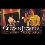 The Crown Jewels – A Tribute to Queen